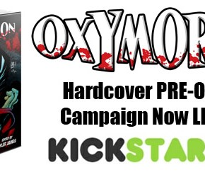 OXYMORON Hardcover Pre-Order Drive is LIVE at Kickstarter!